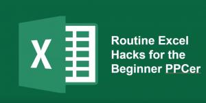 Routine Excel Hacks for the Beginner PPCer